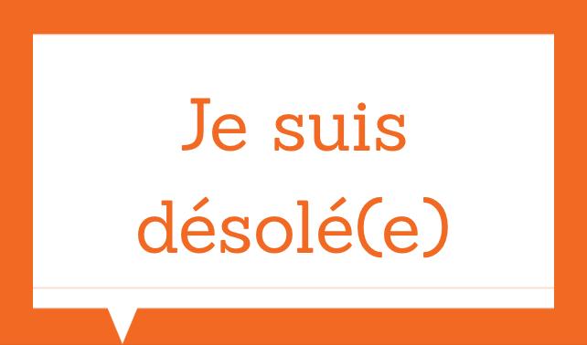 Expresiones básicas en francés - Je suis désolé